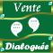 Vente dialoguée